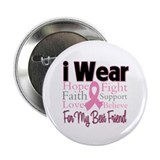 "Best Friend - Breast Cancer 2.25"" Button"