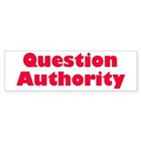 question authority... Bumper Car Sticker