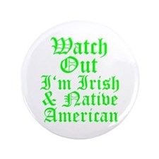 "IRISH NATIVE AMERICAN 3.5"" Button (100 pack)"