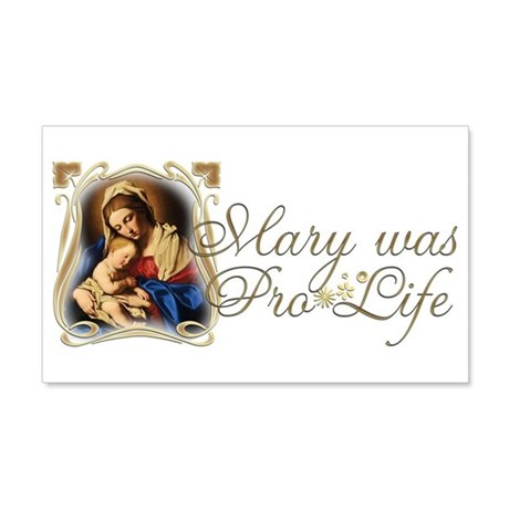 """Mary was Pro-Life"" 22x14 Wall Peel"