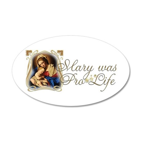 """Mary was Pro-Life"" 38.5 x 24.5 Oval Wall Peel"