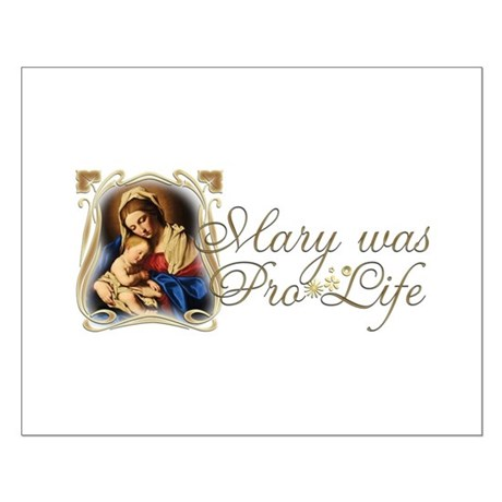 """Mary was Pro-Life"" Small Poster"