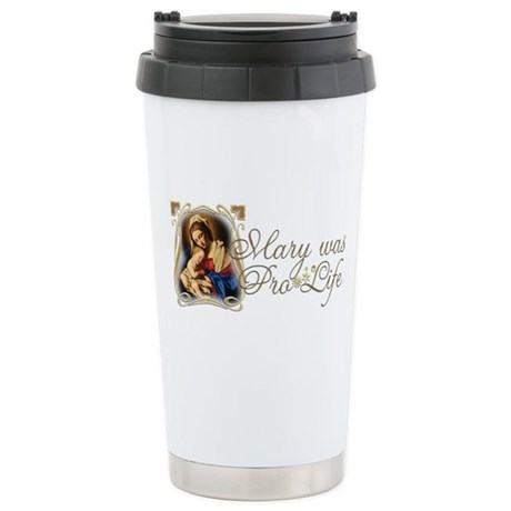 """Mary was Pro-Life"" Ceramic Travel Mug"