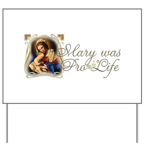"""Mary was Pro-Life"" Yard Sign"