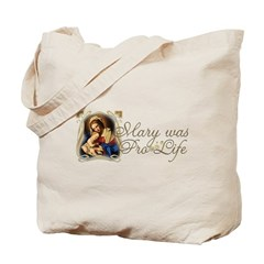 Mary was Pro-Life Tote Bag