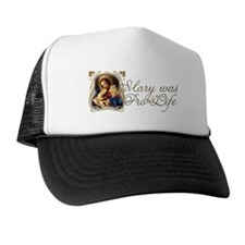 Mary was Pro-Life Trucker Hat