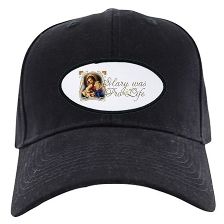 """Mary was Pro-Life"" Black Cap"