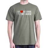 My Heart Belongs to a Hot Nurse T-Shirt