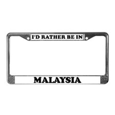 Rather be in Malaysia License Plate Frame