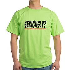 Seriously? Grey's Anatomy Green T-Shirt
