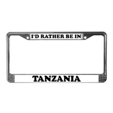 Rather be in Tanzania License Plate Frame