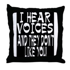 I HEAR VOICES Throw Pillow