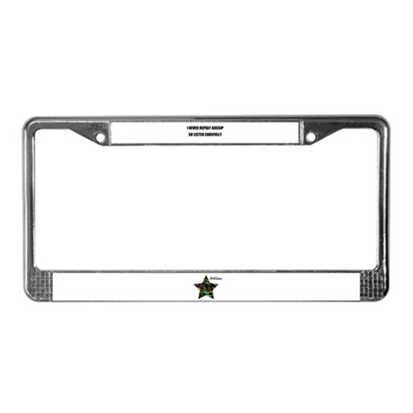 I NEVER REPEAT GOSSIP License Plate Frame