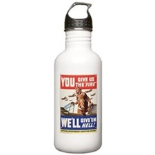 WW2 YOU GIVE US THE FIRE Water Bottle