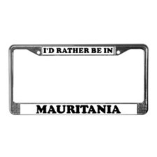 Rather be in Mauritania License Plate Frame