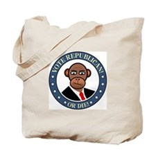 Vote Republican - Or Die! Tote Bag