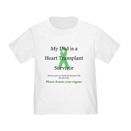 Dad Heart Transplant Toddler T-Shirt