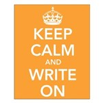 Keep Calm and Write On Small Poster