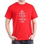 Keep Calm and Write On Dark T-Shirt