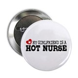 "My Girlfriend is a Hot Nurse 2.25"" Button"
