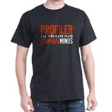 Profiler in Training Criminal Minds  T-Shirt