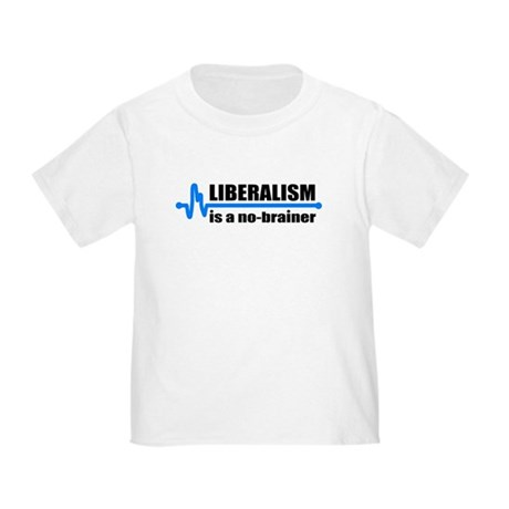 Liberalism - no brainer Toddler T-Shirt