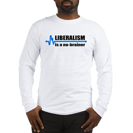 Liberalism - no brainer Long Sleeve T-Shirt