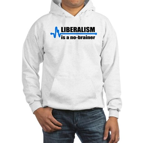 Liberalism - no brainer Hooded Sweatshirt