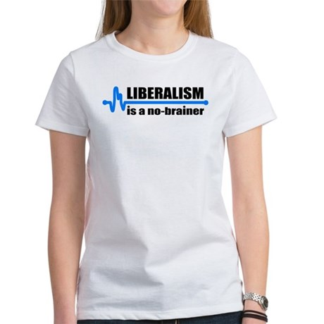 Liberalism - no brainer Women's T-Shirt