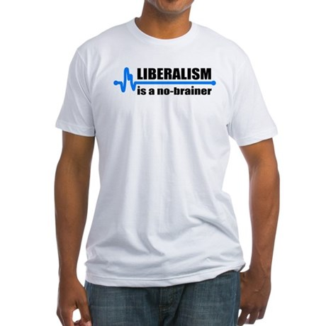 Liberalism - no brainer Fitted T-Shirt
