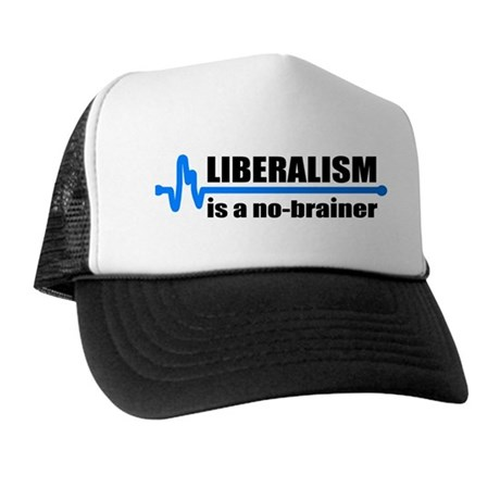 Liberalism - no brainer Trucker Hat