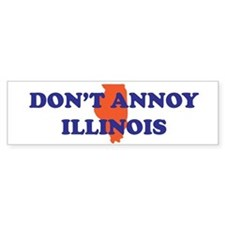 Don't Annoy Illinois Bumper Sticker