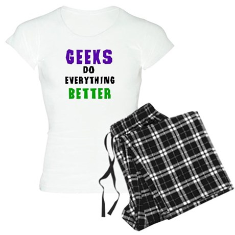 Geeks Do Everything Better Women's Light Pajamas