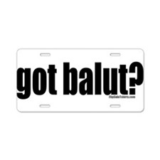 got balut? Aluminum License Plate