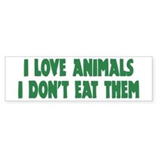 i love animals... Bumper Bumper Sticker