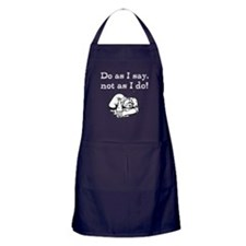 Do as I say, not as I do! Apron (dark)