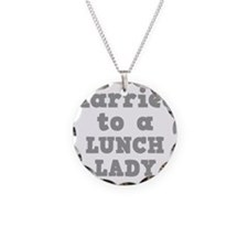 Married to a Lunch Lady Necklace