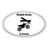 Dirt Bike Stupid Hurts Oval Decal