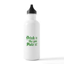 Drink it Like You Stole it Water Bottle