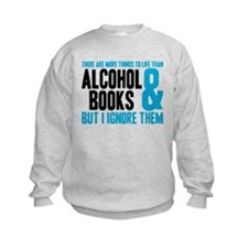 There Are More Things To Life Sweatshirt