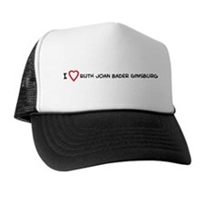 I Love Ruth Joan Bader Ginsbu Trucker Hat