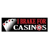 I Brake for Casinos Car Sticker