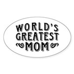 World's Greatest Mom Sticker (Oval)