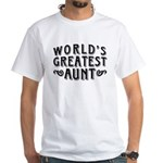 World's Greatest Aunt White T-Shirt