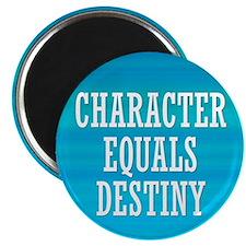 "Character Equals Destiny 2.25"" Magnet (100 pack)"