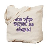 She Must Be Obeyed Tote Bag