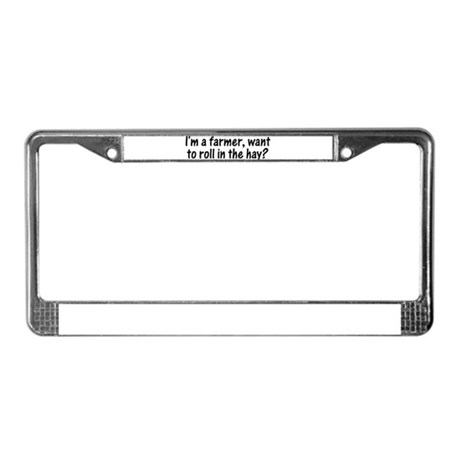 I'm a farmer, what to roll in License Plate Frame