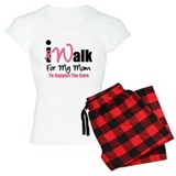 I Walk For My Mom pajamas