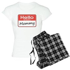 Hello, My Name is Mommy pajamas