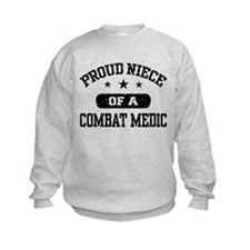 Proud Niece of a Combat Medic Sweatshirt